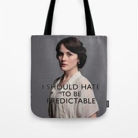 "downton abbey Tote Bags featuring Lady Mary Crawley ""I Should Hate To Be Predictable"" Quote from Downton Abbey by TOM / TOM"
