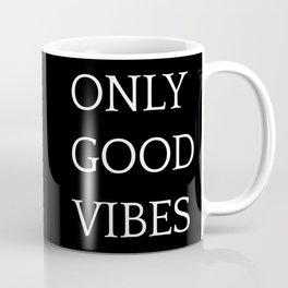 Only Good Vibes Coffee Mug