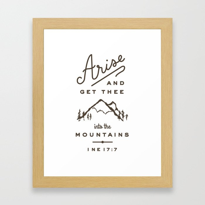 Arise and get thee into the mountains. Framed Art Print