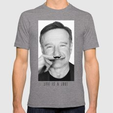 Robin Williams Life is a joke Tri-Grey 2X-LARGE Mens Fitted Tee