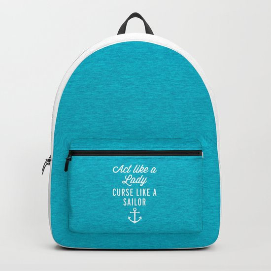 Curse Like A Sailor Funny Quote Backpack