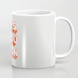 YES YOU CAN // in Orange Grey Coffee Mug