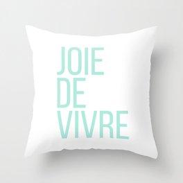 Joie de vivre Throw Pillow