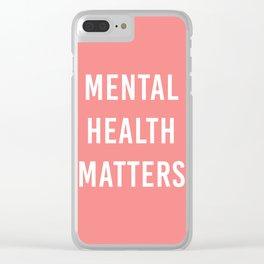 Mental Health Matters VI Clear iPhone Case