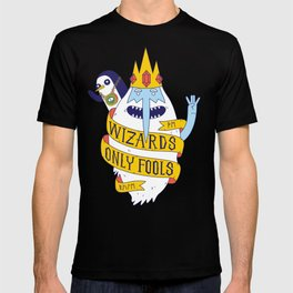 Wizards Only Fools T-shirt