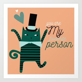 You are my favourite person quote illustration green cat Art Print