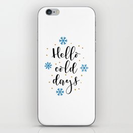 Hello cold days iPhone Skin