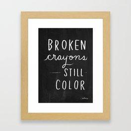 Broken Crayons Still Color - chalkboard art quote Framed Art Print