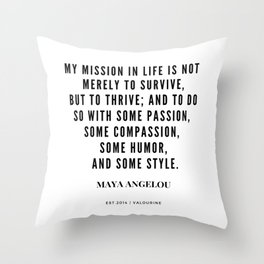 Maya Angelou Quote About Her Mission In Life Throw Pillow