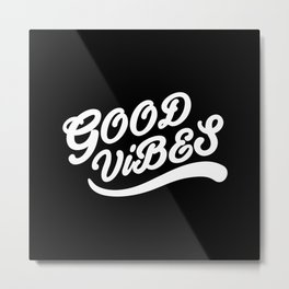 Good Vibes Happy Uplifting Design Black And White Metal Print