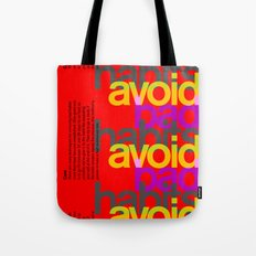 Avoid bad habits. A PSA for stressed creatives. Tote Bag