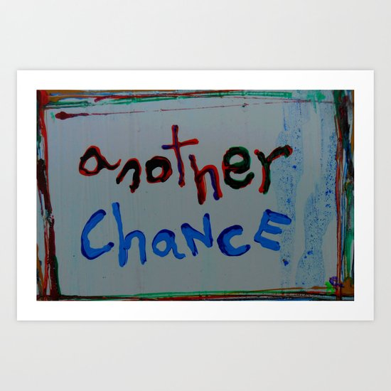 another chance Art Print