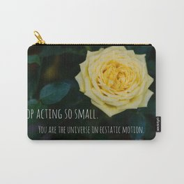 Stop Acting so Small You are the Universe in Ecstatic Motion - Rumi Quote yellow rose inspirational Carry-All Pouch