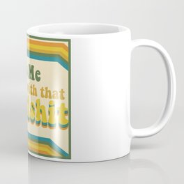 Miss Me Coffee Mug