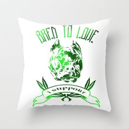 Bred To Love- I support bully breeds Throw Pillow