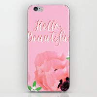 hello beautiful iPhone & iPod Skins featuring Hello, Beautiful by Beautiful Revelry