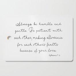 Ephesians 4:2 Cutting Board