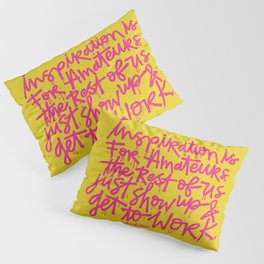 Inspiration is for amateurs x typography Pillow Sham