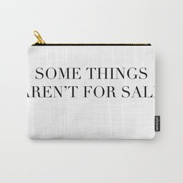 Some things aren't for sale Carry-All Pouch