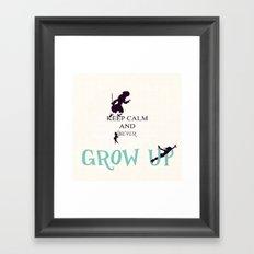 Keep Calm and never grow up Framed Art Print