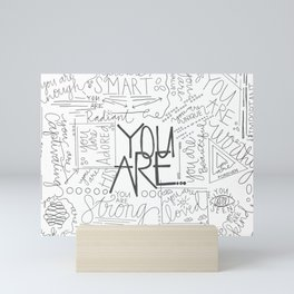 You Are Mini Art Print