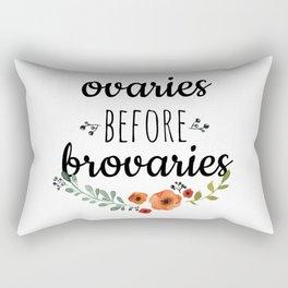 Ovaries before brovaries. Rectangular Pillow