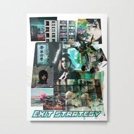 Exit Strategy Metal Print