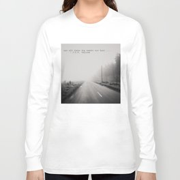 not all those who wander are lost ... Long Sleeve T-shirt