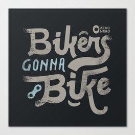 Bikes gonna bike Canvas Print