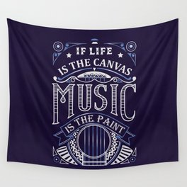 If Life Is The Canvas Music Is The Paint Wall Tapestry