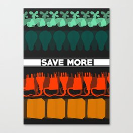 Save More Piece Canvas Print