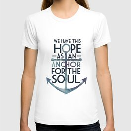 WE HAVE THIS HOPE. T-shirt