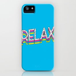 Relax Quote iPhone Case