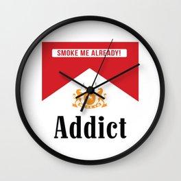 smoke addict Wall Clock