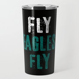 Fly Eagles Fly Travel Mug