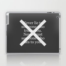 Never Lie To Someone Who Trusts You Laptop & iPad Skin