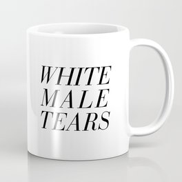 White Male Tears Coffee Mug