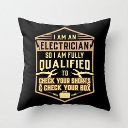 Electrician Gift: I Am An Electrician Throw Pillow