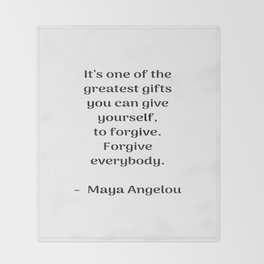 Forgive everybody - Maya Angelou Inspirational quote Throw Blanket
