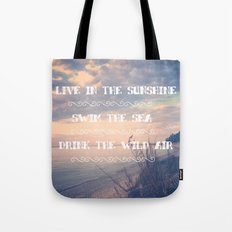 Live in the Sunshine, Swim the Sea Tote Bag