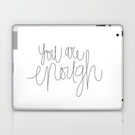 You Are Enough Laptop & iPad Skin
