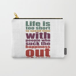 Life is happiness Carry-All Pouch