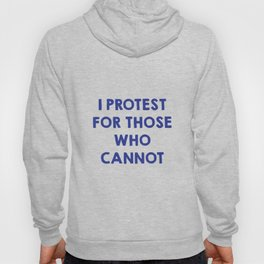 I protest for those who cannot Hoody