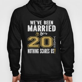 We've Been Married For 20 Years Nothing Scares Us Couples graphic Hoody