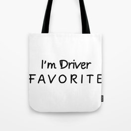 I'm Driver Favorite Driver Tote Bag