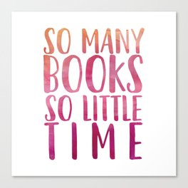 So many books so little time - Pink Canvas Print