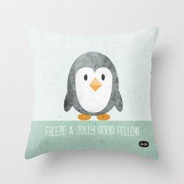 Freeze A Jolly Good Fellow Throw Pillow