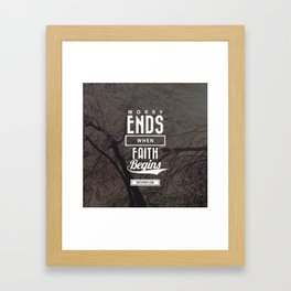 Worry ends when faith begins Framed Art Print
