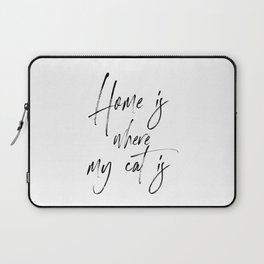 Home Is Where My Cat Is Laptop Sleeve
