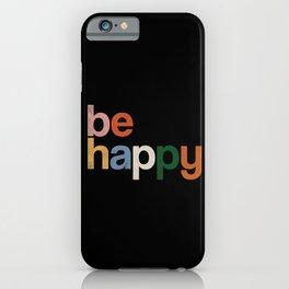 be happy colors rainbow iPhone Case